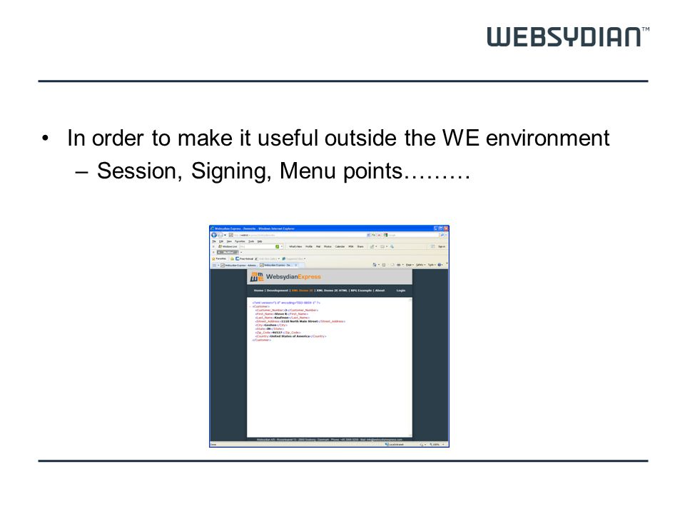 In order to make it useful outside the WE environment –Session, Signing, Menu points………