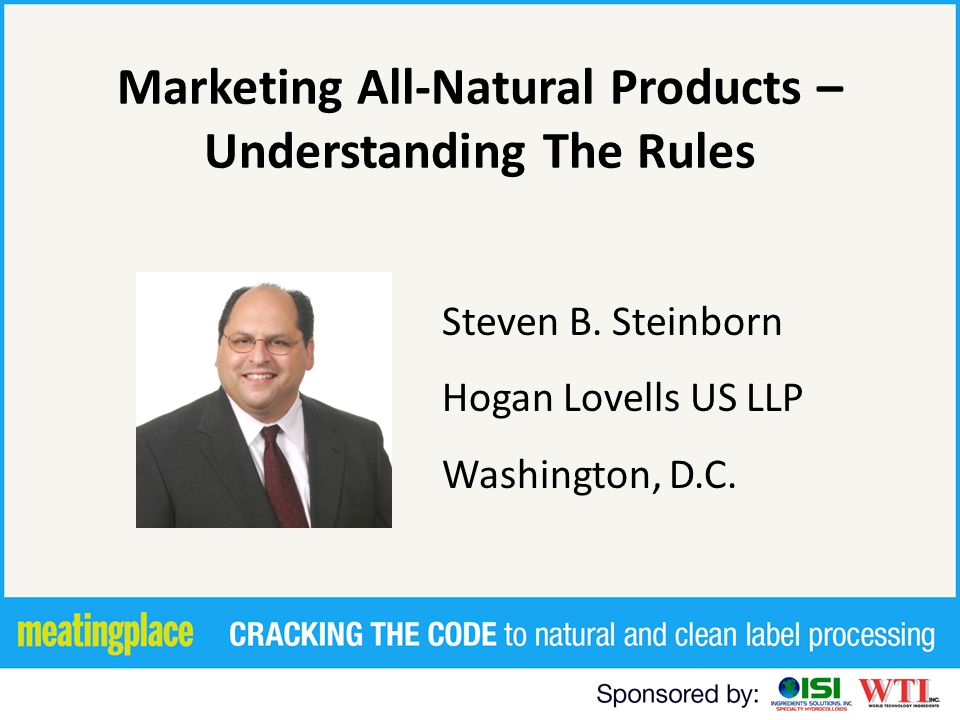 Marketing All-Natural Products – Understanding The Rules Steven B.