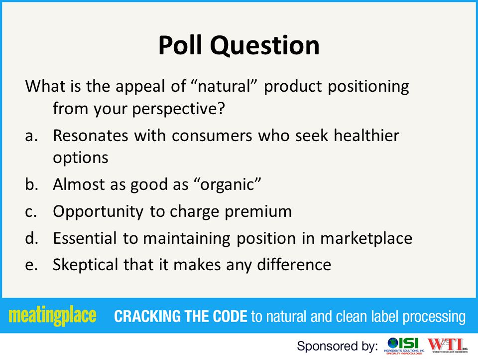 25 Poll Question What is the appeal of natural product positioning from your perspective.