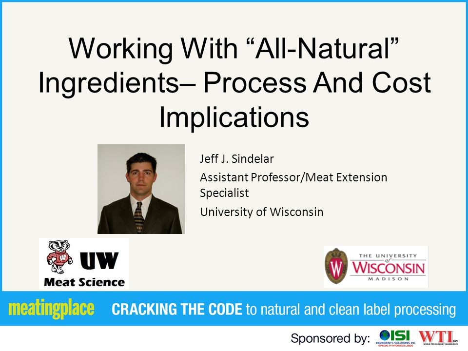 Working With All-Natural Ingredients– Process And Cost Implications Jeff J.