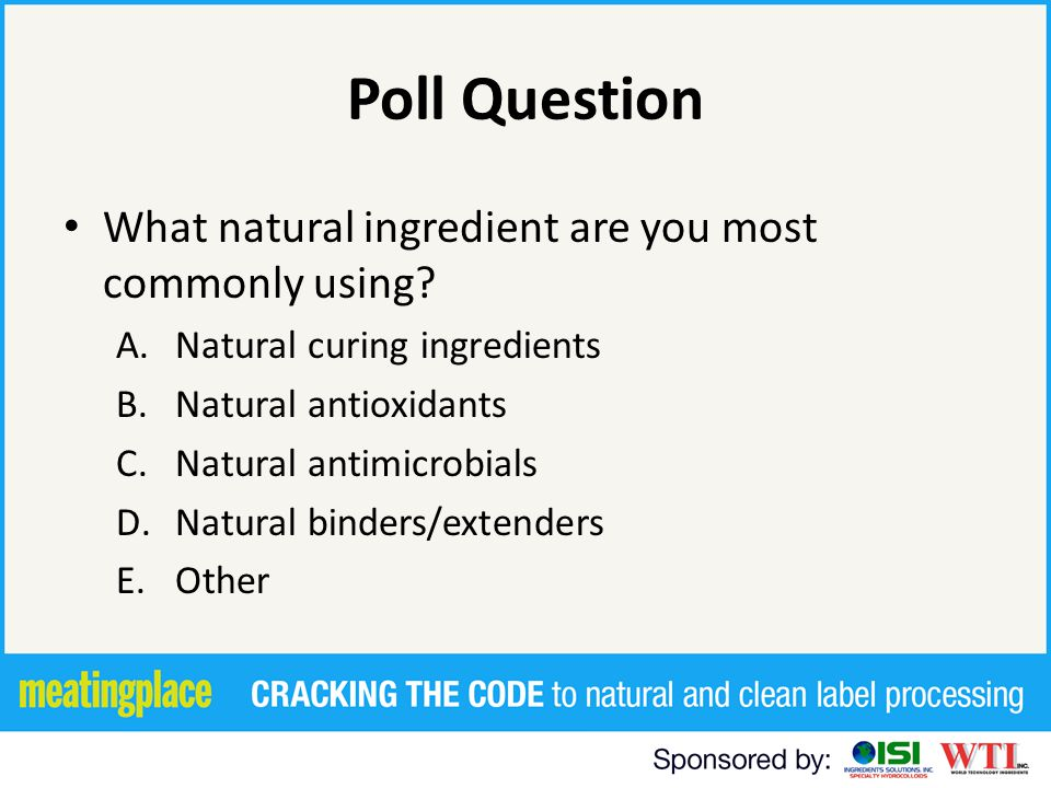 Natural Ingredients- Antioxidants Situation: – Compounds added to control lipid oxidation Interrupt cycle of autoxidation Chelate metals – Different classes have different mode of action i.e.