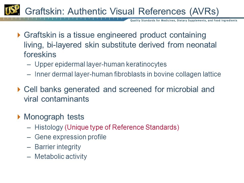 Graftskin: Authentic Visual References (AVRs) Graftskin is a tissue engineered product containing living, bi-layered skin substitute derived from neon