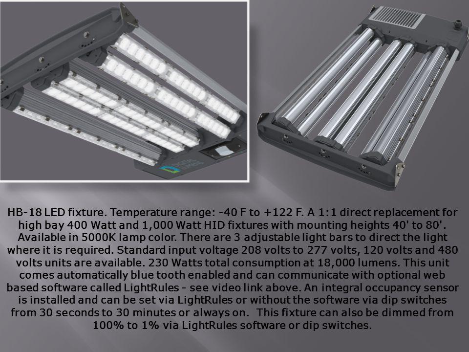 HB-18 LED fixture. Temperature range: -40 F to +122 F.