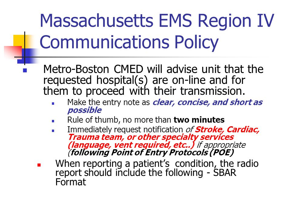 Massachusetts EMS Region IV Communications Policy Metro-Boston CMED will advise unit that the requested hospital(s) are on-line and for them to procee