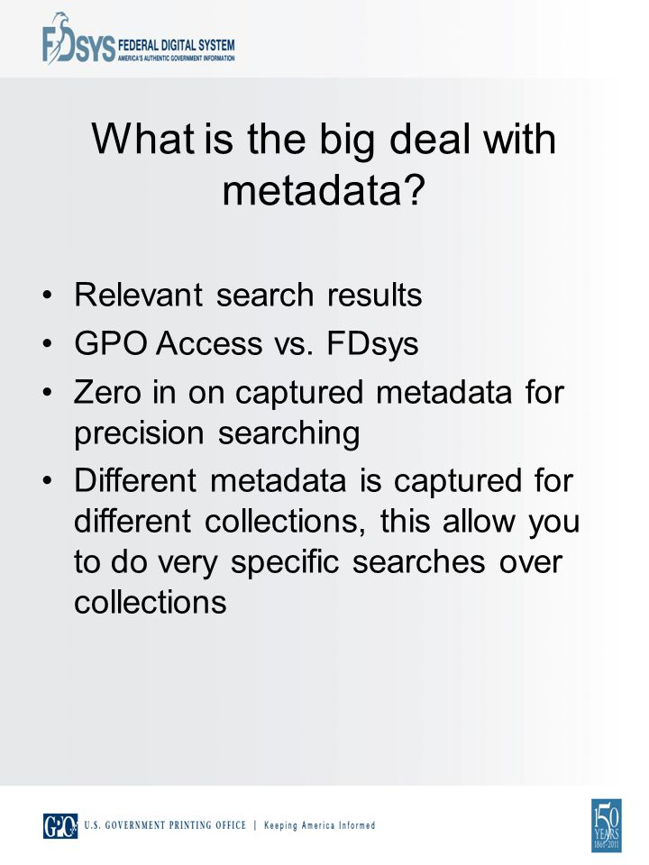 What is the big deal with metadata. Relevant search results GPO Access vs.
