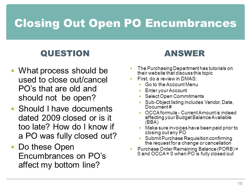 Closing Out Open PO Encumbrances (Continued) 11 List POs that need to be closed out.