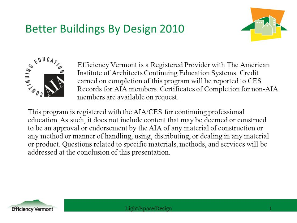 1 Efficiency Vermont is a Registered Provider with The American Institute of Architects Continuing Education Systems.