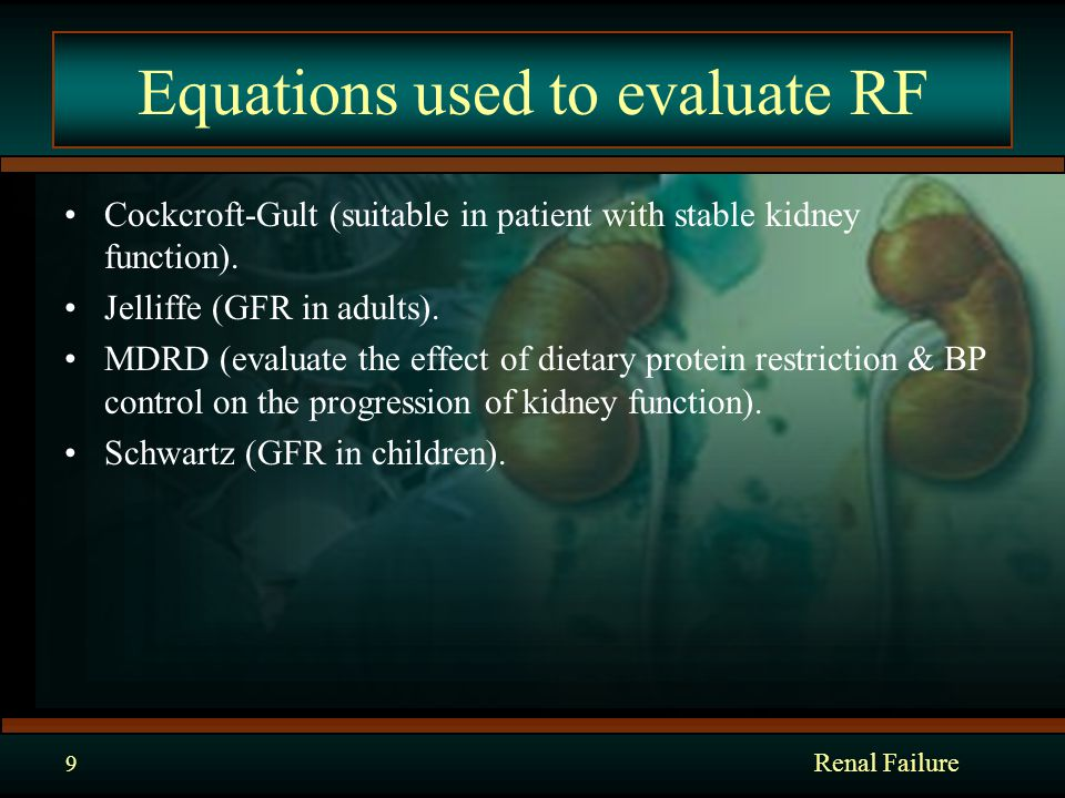 Equations used to evaluate RF Cockcroft-Gult (suitable in patient with stable kidney function).