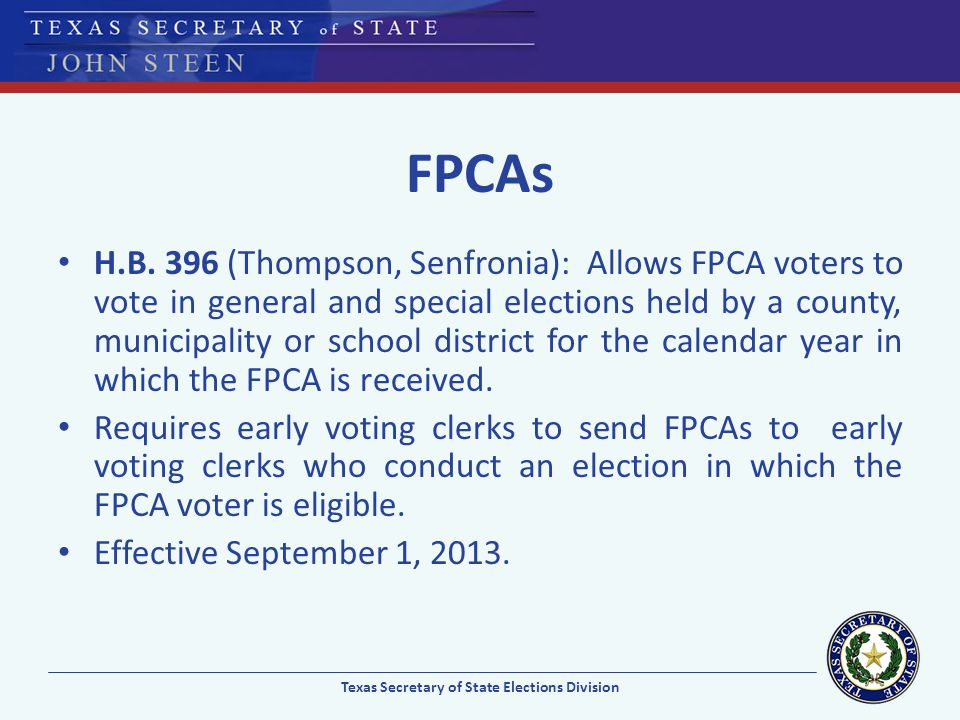 FPCAs H.B. 396 (Thompson, Senfronia): Allows FPCA voters to vote in general and special elections held by a county, municipality or school district fo