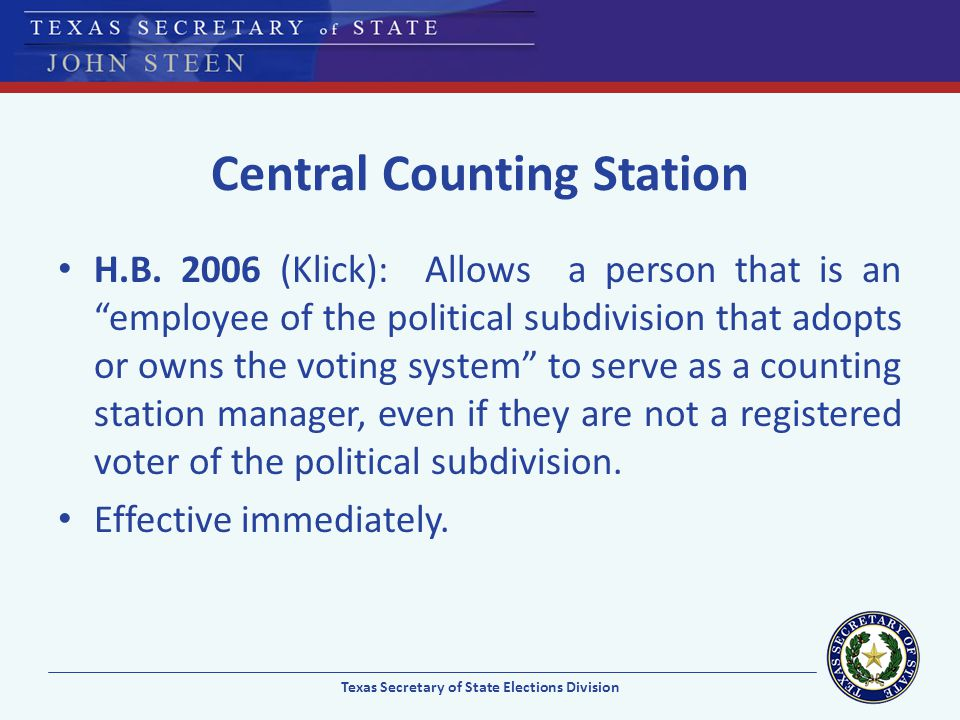 Central Counting Station H.B. 2006 (Klick): Allows a person that is an employee of the political subdivision that adopts or owns the voting system to