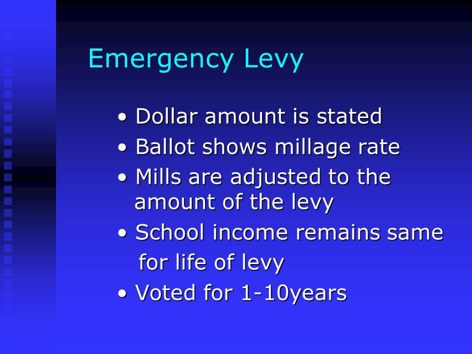 Millage Incremental Levy Voted for continuing period of time or 1-10 years Voted for continuing period of time or 1-10 years Voters can approve up to 5 different rates over life of levy Voters can approve up to 5 different rates over life of levy Example: 5 mills, additional 2 mills in years 2-3 and an additional mill in years 4-5.
