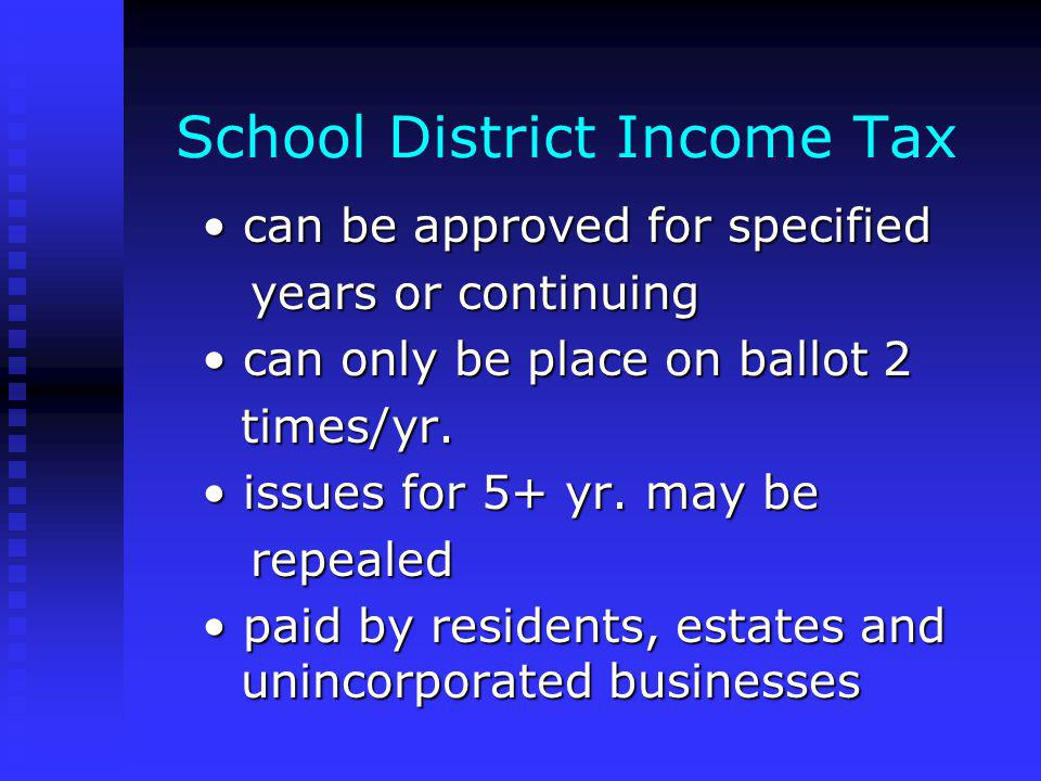Combined City/School Income Tax negotiated agreement negotiated agreement each municipality must pass each municipality must pass the issue the issue at least 25% of proceeds at least 25% of proceeds must go to schools must go to schools