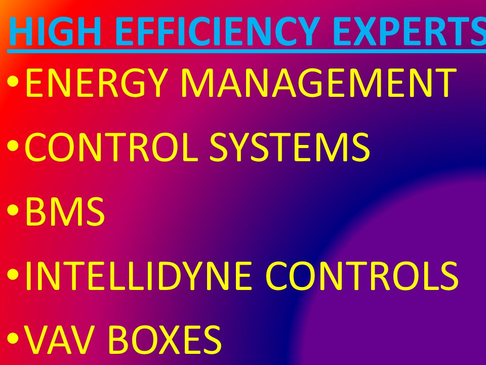 HIGH EFFICIENCY EXPERTS ENERGY MANAGEMENT CONTROL SYSTEMS BMS INTELLIDYNE CONTROLS VAV BOXES