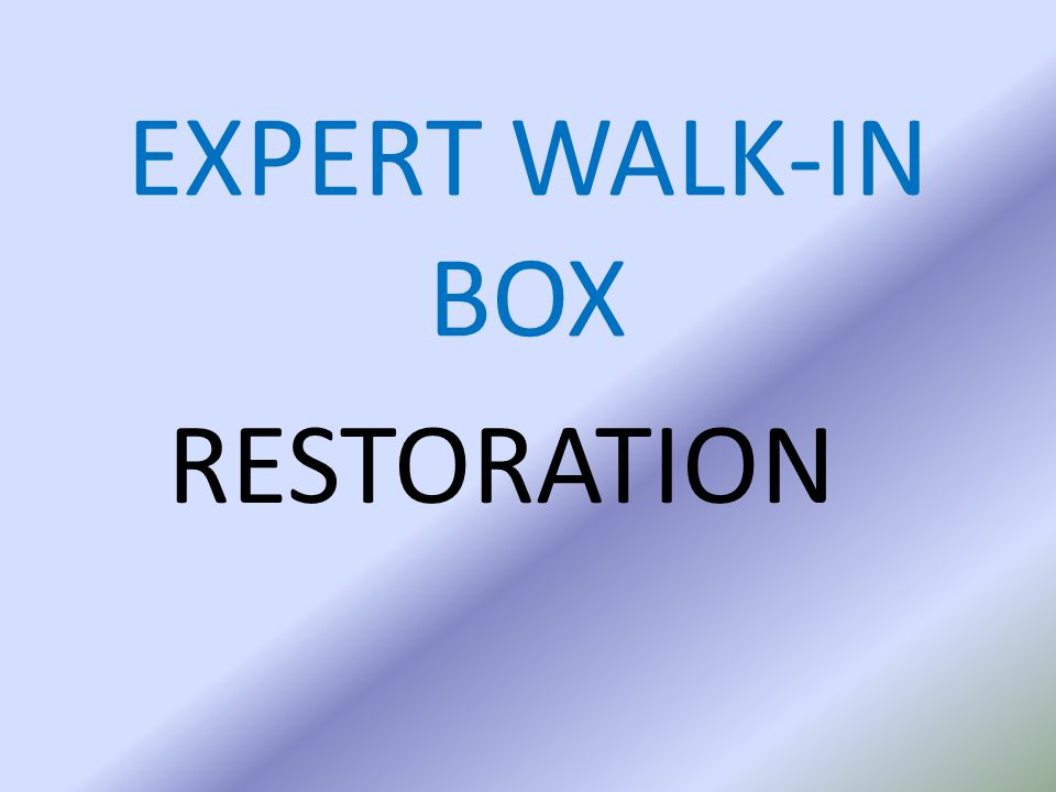 EXPERT WALK-IN BOX RESTORATION