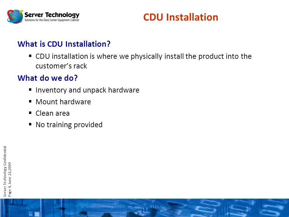 Server Technology Confidential Page 5, June 22,2009 CDU Configuration What is CDU Configuration.