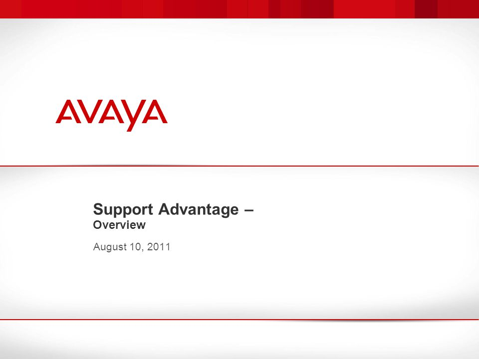 Support Advantage – Overview August 10, 2011