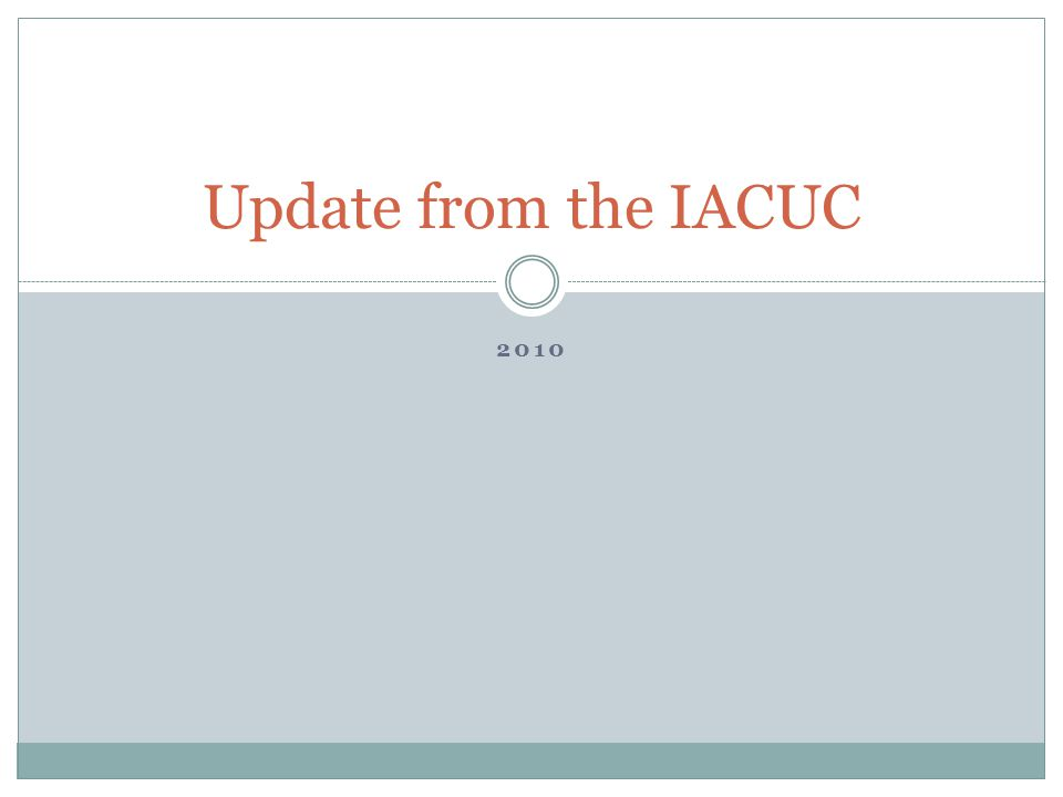 2010 Update from the IACUC