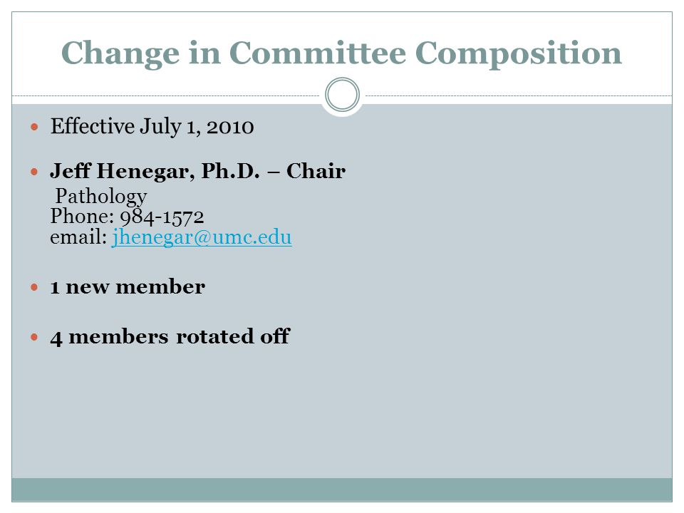Change in Committee Composition Effective July 1, 2010 Jeff Henegar, Ph.D.
