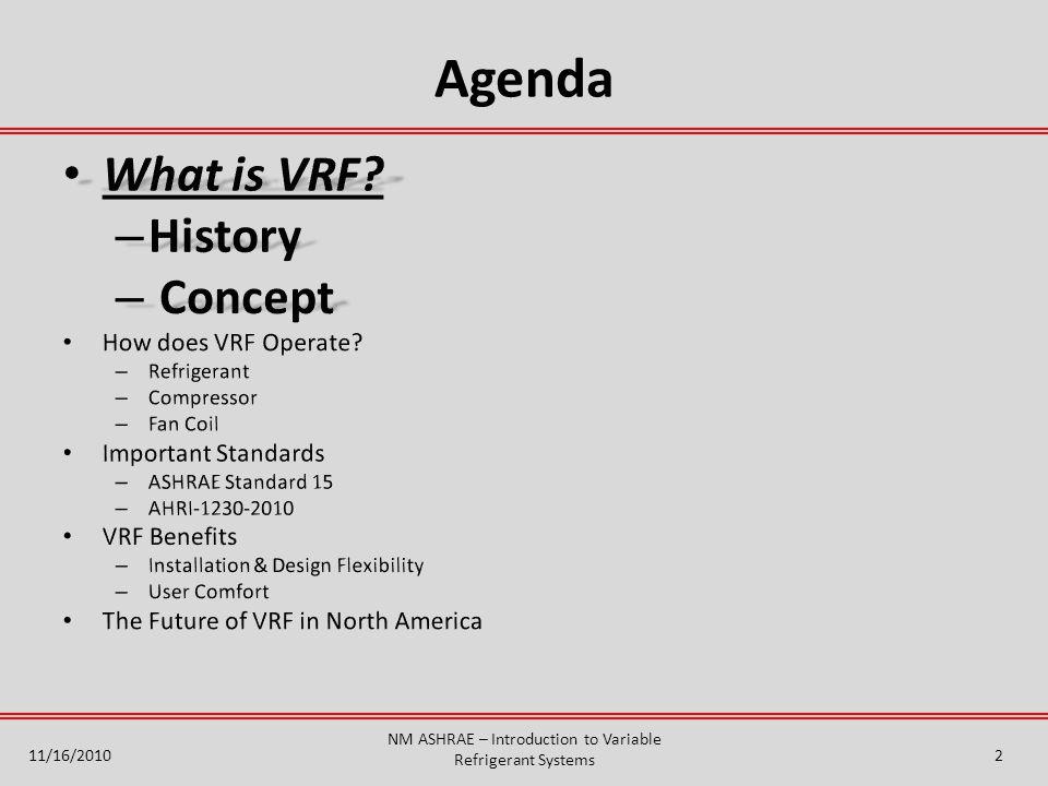 Agenda NM ASHRAE – Introduction to Variable Refrigerant Systems 11/16/20102