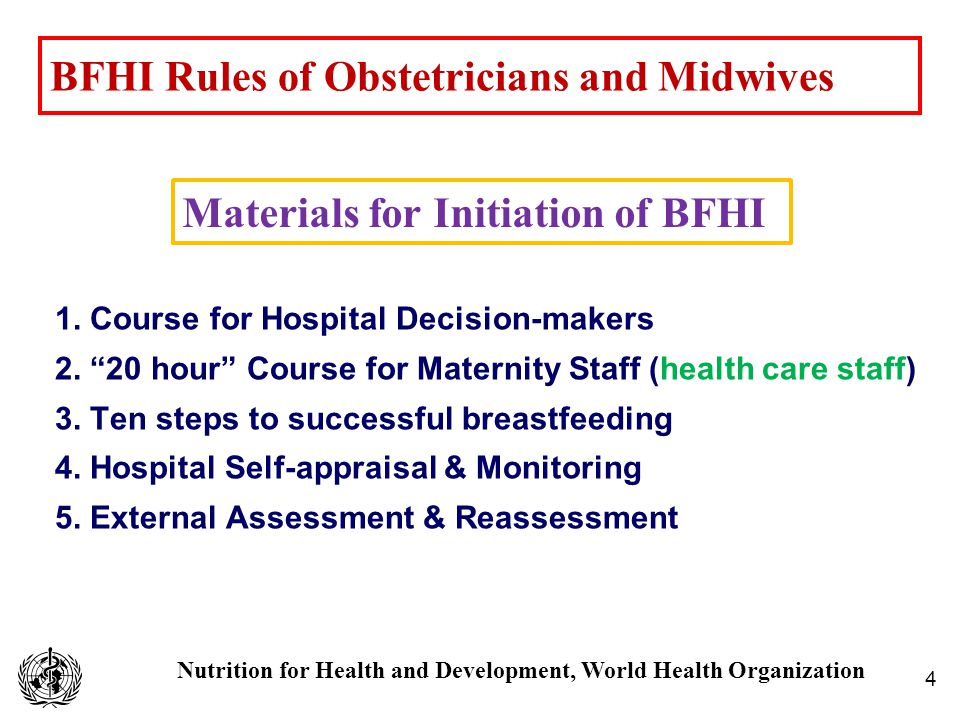 Nutrition for Health and Development, World Health Organization Materials for Initiation of BFHI 5 Health care staff .