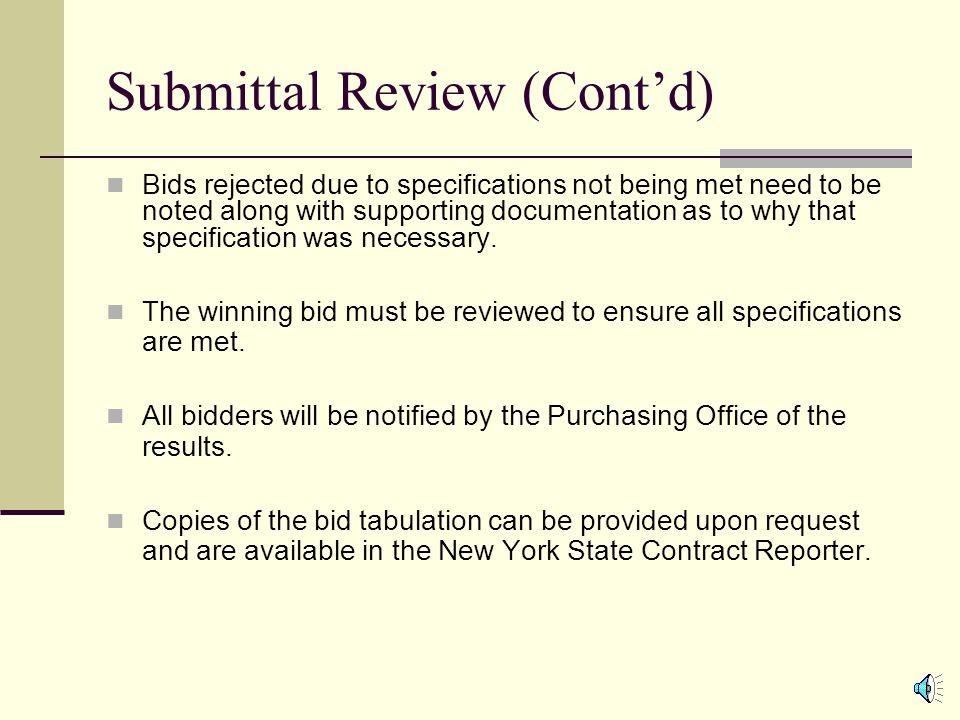 Submittal Review Bids received by the opening time are publicly read by the Purchasing Office.