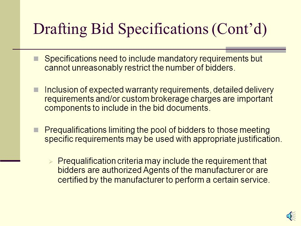 Drafting Bid Specifications Technical specifications should be developed independently based on the end user needs.