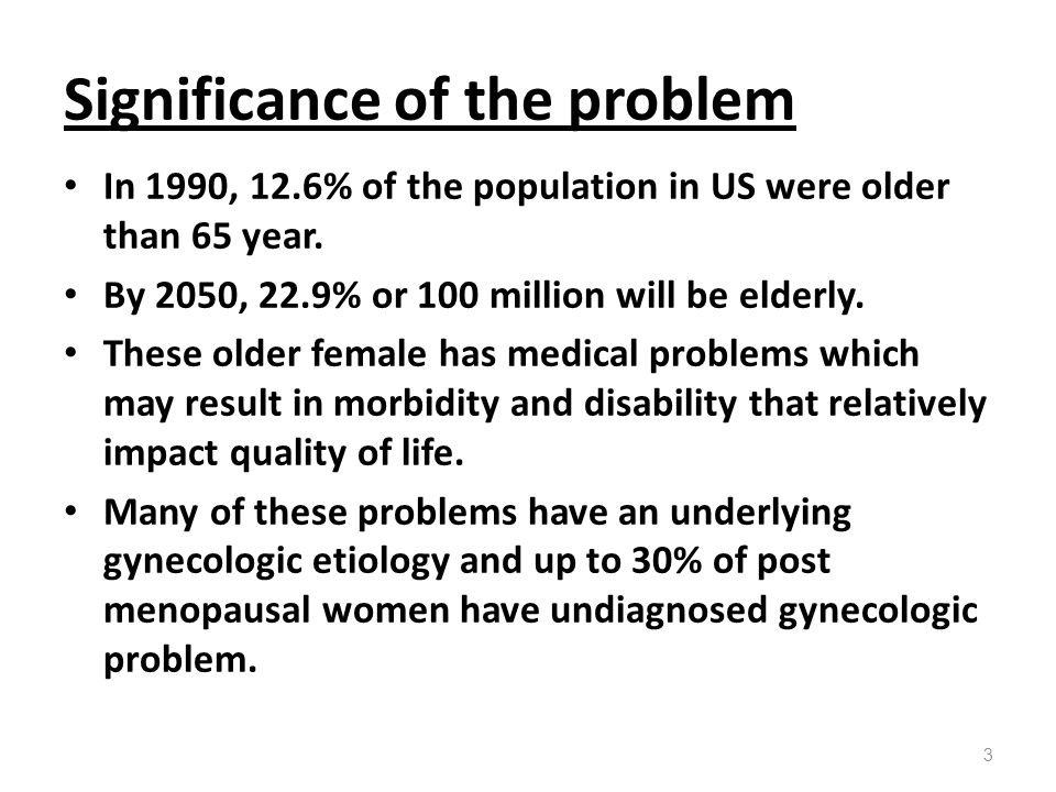 Significance of the problem In 1990, 12.6% of the population in US were older than 65 year. By 2050, 22.9% or 100 million will be elderly. These older