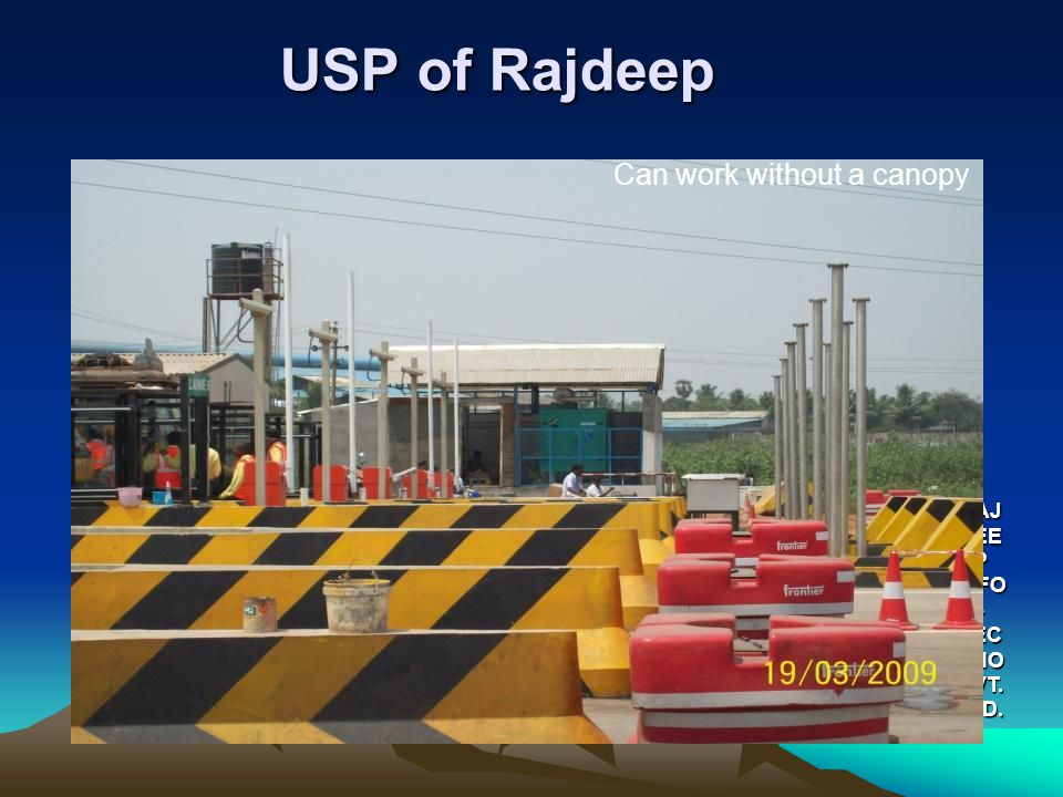 USP of Rajdeep RAJ DEE P INFO - TEC HNO PVT. LTD. Can work without a canopy