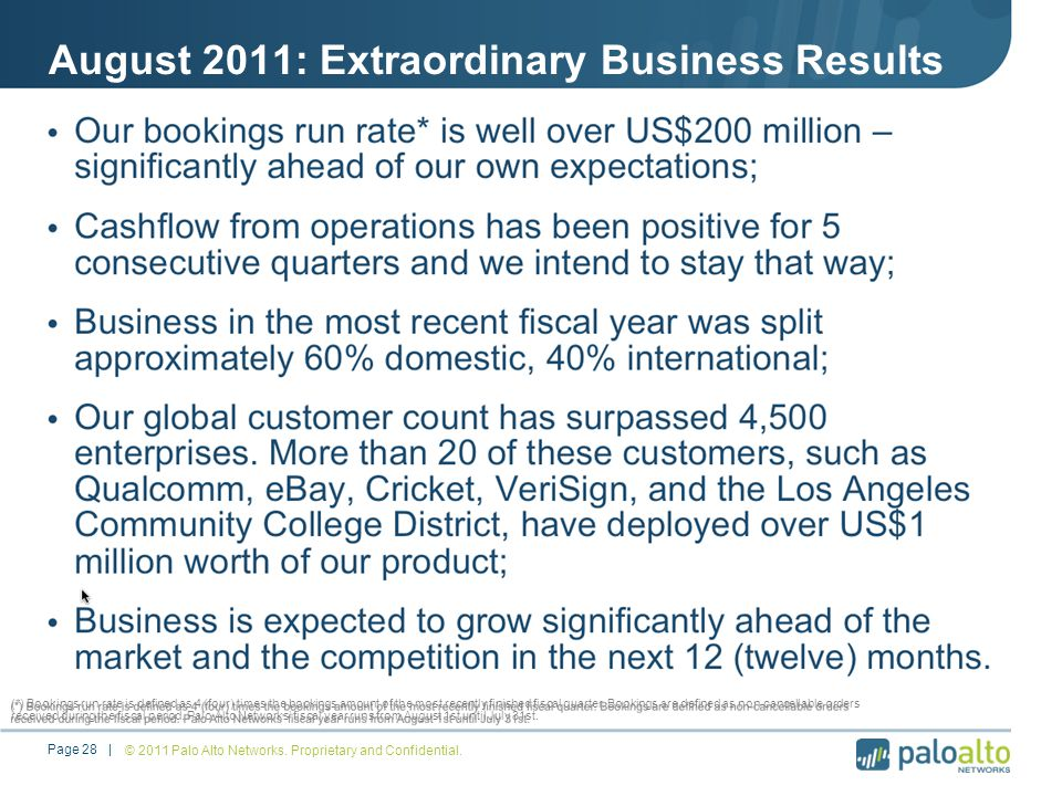 August 2011: Extraordinary Business Results © 2011 Palo Alto Networks.