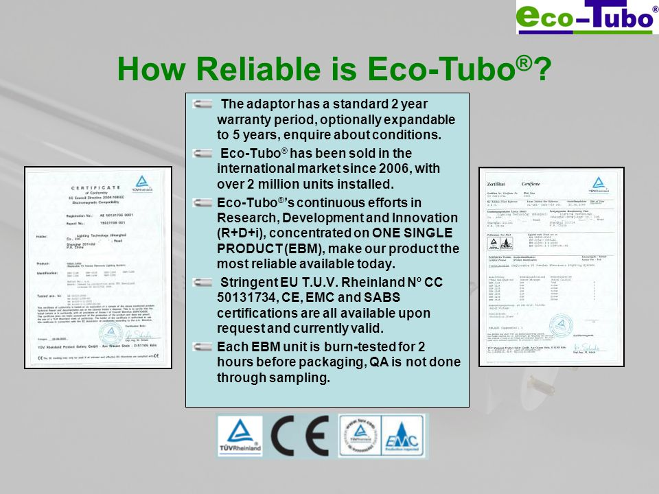 How Reliable is Eco-Tubo ® .