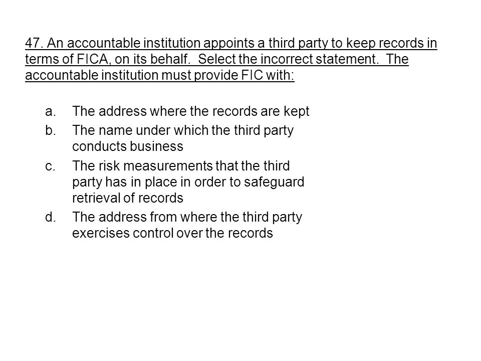 a.The address where the records are kept b.The name under which the third party conducts business c.The risk measurements that the third party has in