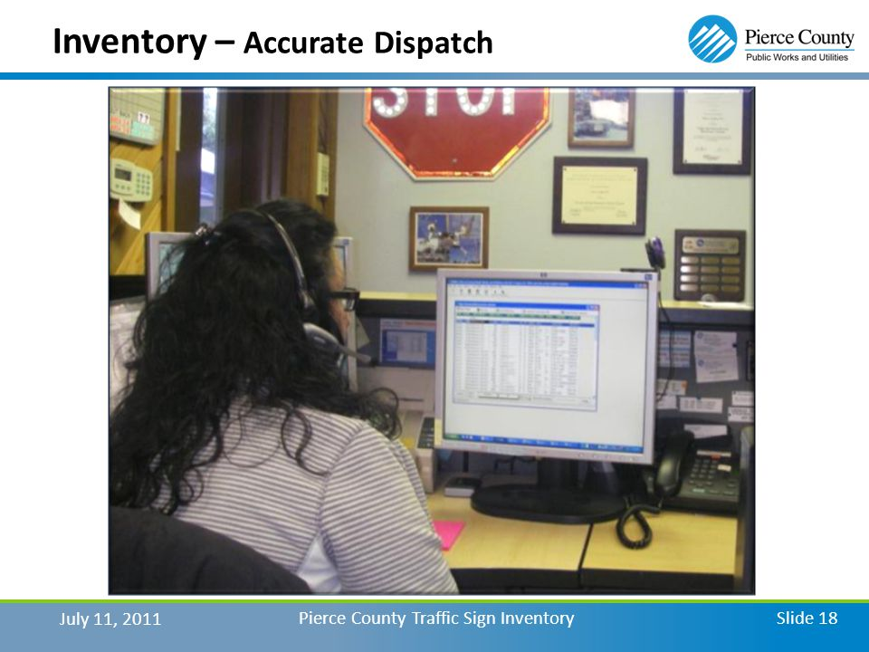 Inventory – Accurate Dispatch July 11, 2011 Pierce County Traffic Sign InventorySlide 18