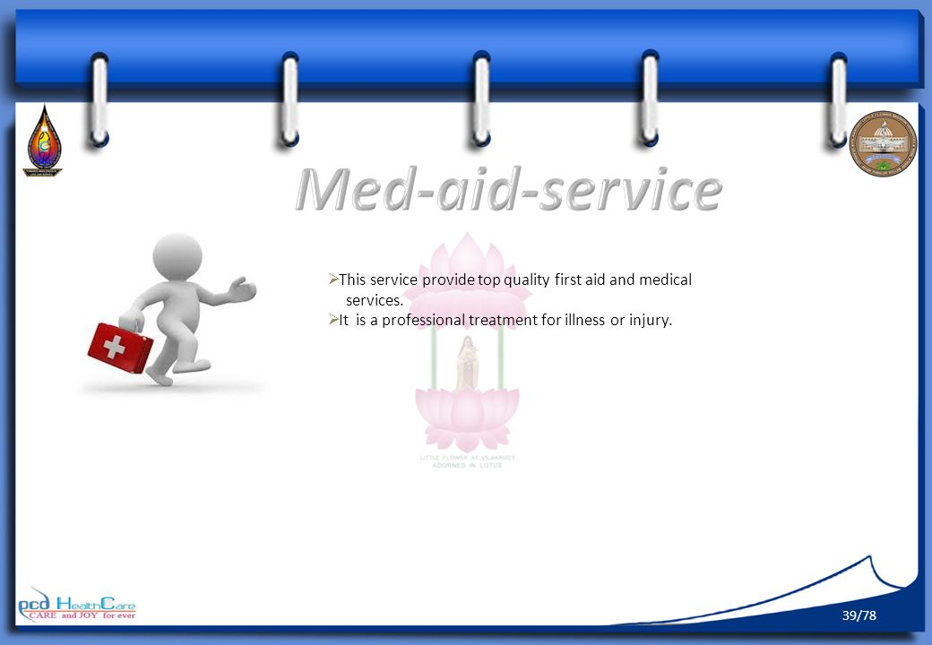 This service provide top quality first aid and medical services.