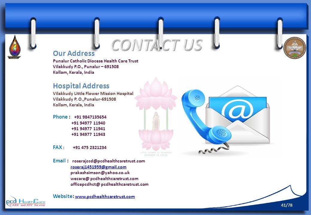 Our Address Punalur Catholic Diocese Health Care Trust Vilakkudy P.O., Punalur – 691508 Kollam, Kerala, India Hospital Address Vilakkudy Little Flower Mission Hospital Vilakkudy P.