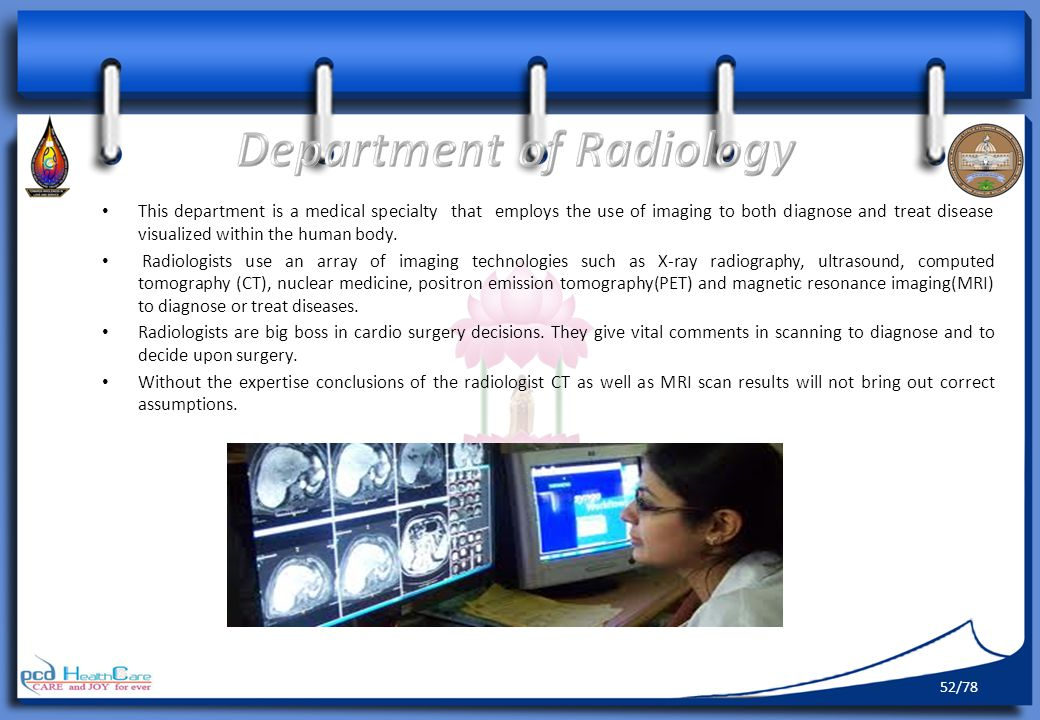 This department is a medical specialty that employs the use of imaging to both diagnose and treat disease visualized within the human body.
