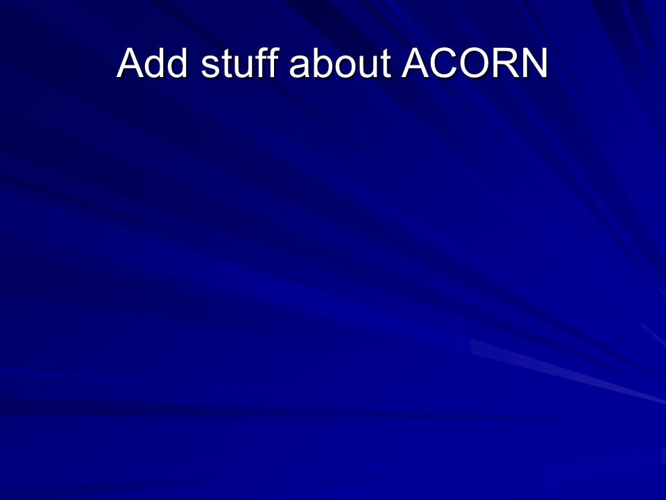 Add stuff about ACORN