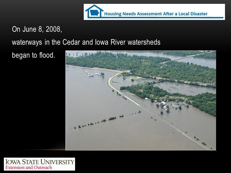 On June 8, 2008, waterways in the Cedar and Iowa River watersheds began to flood.