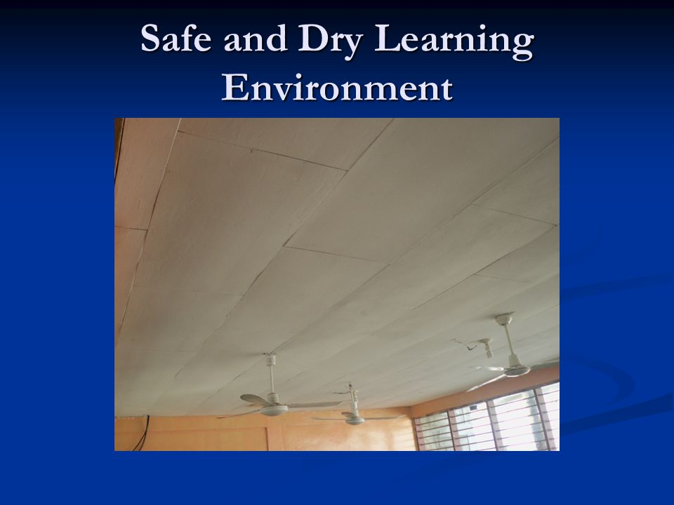 Safe and Dry Learning Environment