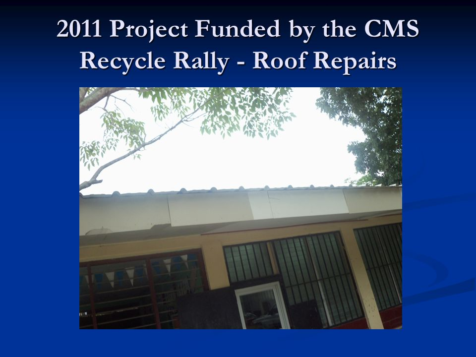Also funded by CMS Recycle Rally – Ceiling Repairs…