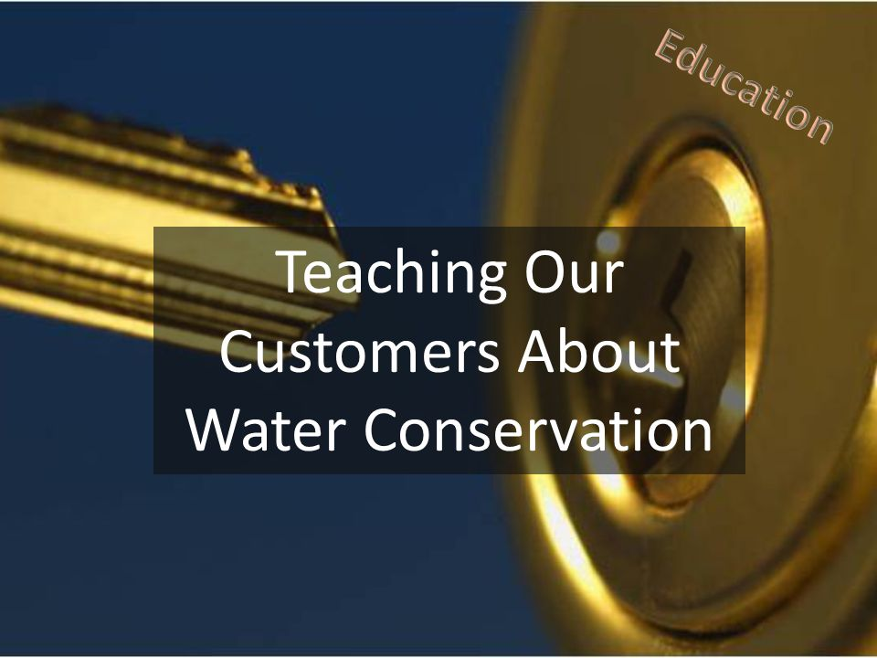 Teaching Our Customers About Water Conservation