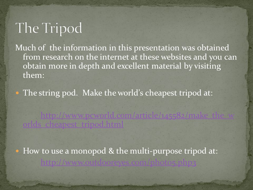 Much of the information in this presentation was obtained from research on the internet at these websites and you can obtain more in depth and excellent material by visiting them: The string pod.