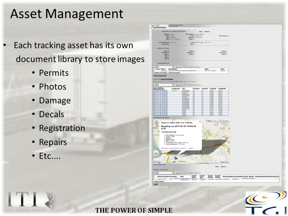 Asset Management Each tracking asset has its own document library to store images Permits Photos Damage Decals Registration Repairs Etc....