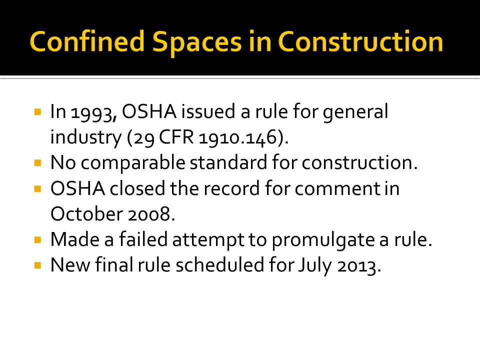 In 1993, OSHA issued a rule for general industry (29 CFR 1910.146).