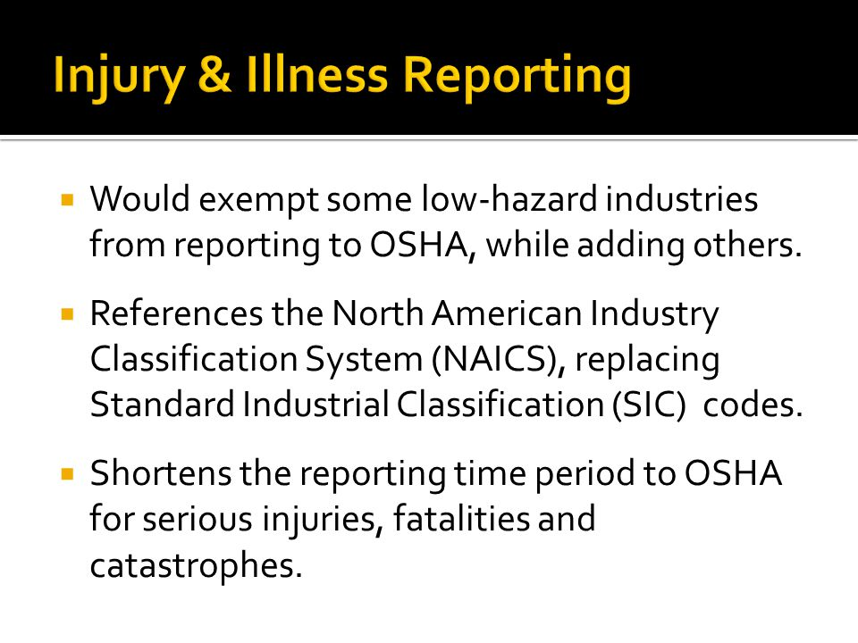 Would exempt some low-hazard industries from reporting to OSHA, while adding others.