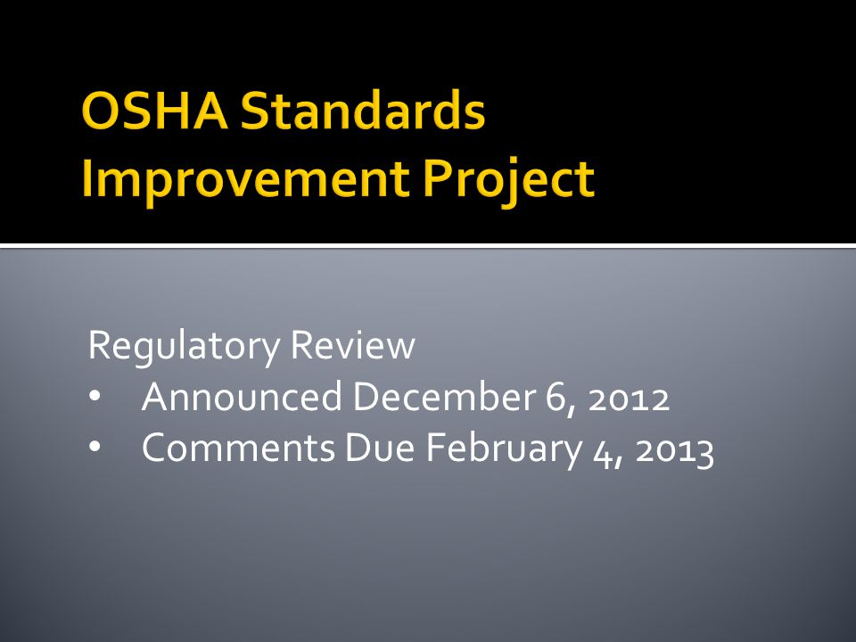 Regulatory Review Announced December 6, 2012 Comments Due February 4, 2013