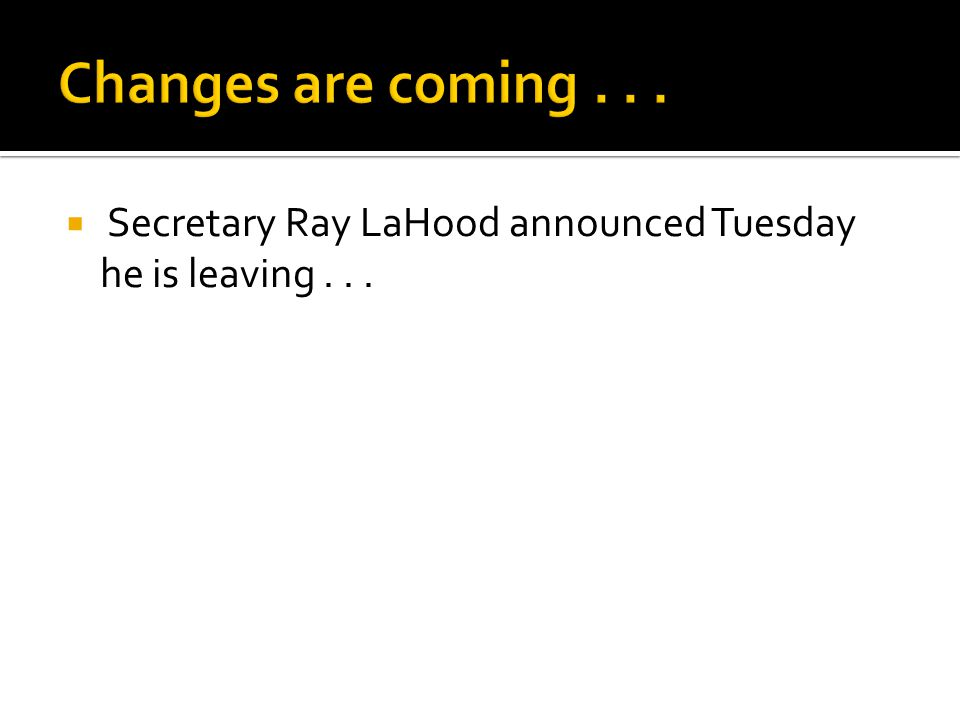 Secretary Ray LaHood announced Tuesday he is leaving...