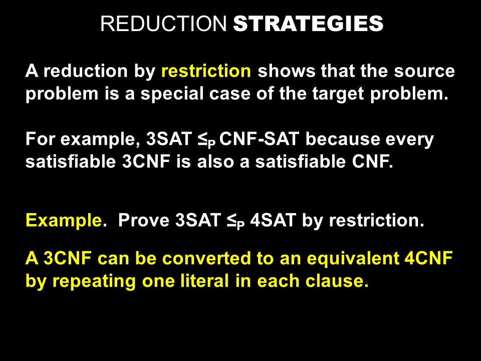 REDUCTION STRATEGIES A reduction from A to B by local replacement shows how to translate between units of A and units of B.