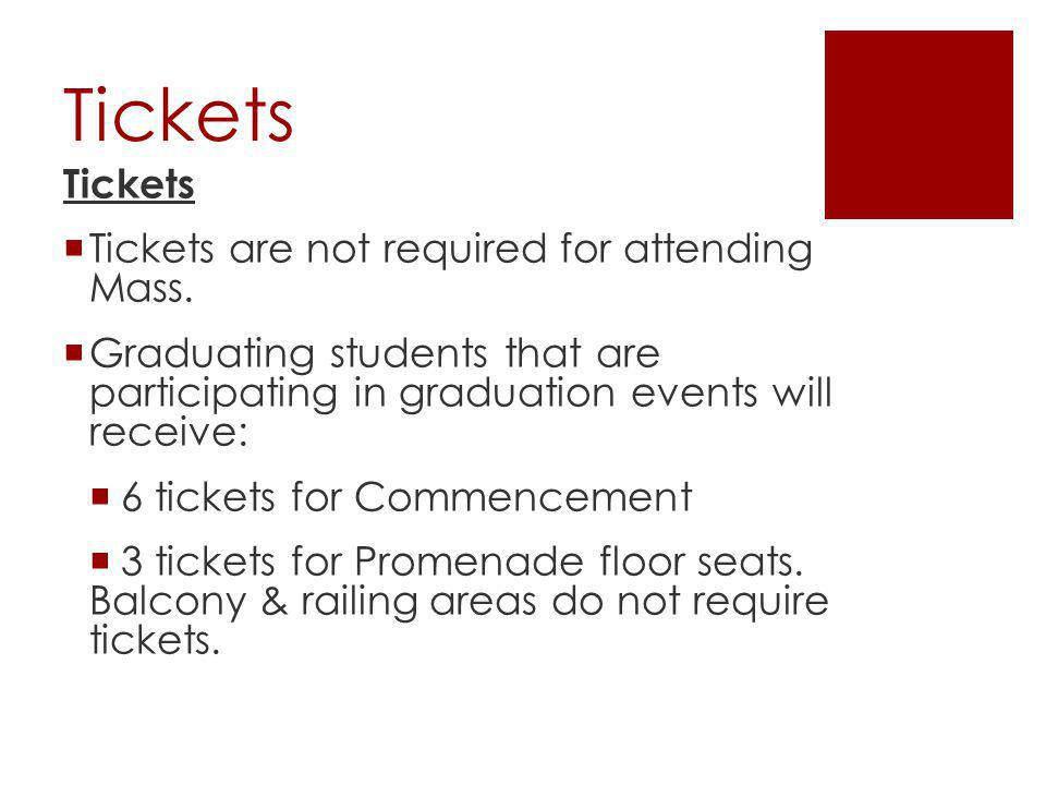 Tickets All fees must be paid before graduating students can receive their tickets.