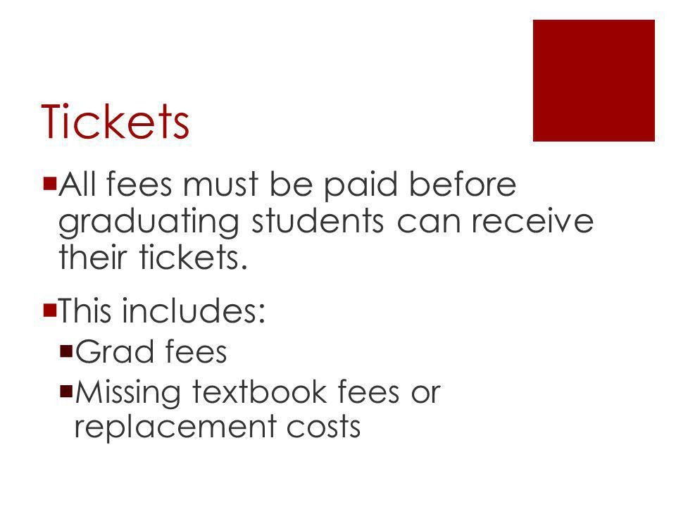 Tickets Tickets must be picked up on June 24 th when students pick up their gowns Tickets and gowns are to be picked up in the library from Mrs.