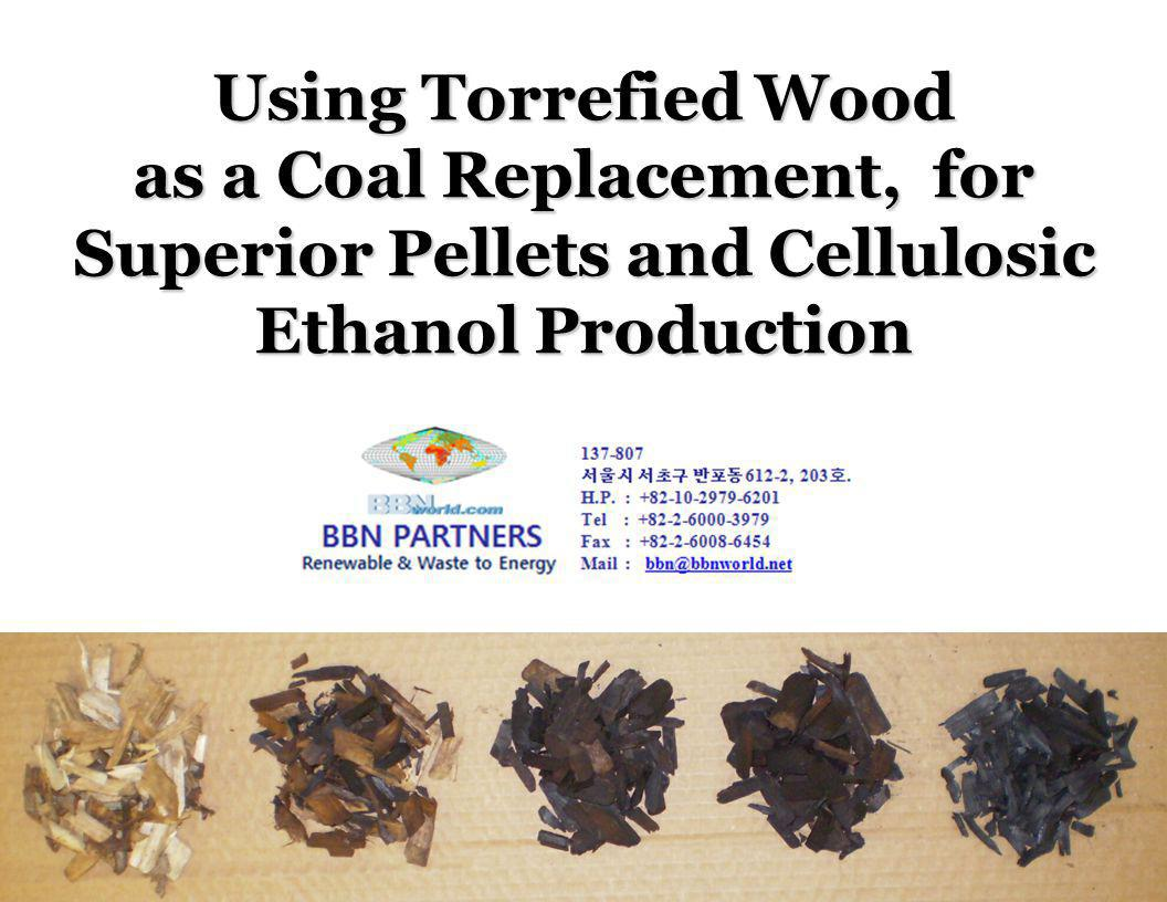 Agri-Tech Producers, LLC Using Torrefied Wood as a Coal Replacement, for Superior Pellets and Cellulosic Ethanol Production